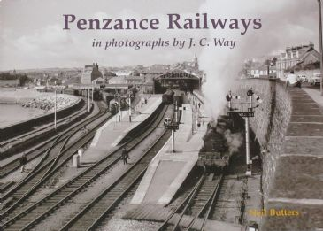 Penzance Railways in Photographs by J.C.Way - compiled by Neil Butters